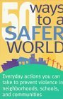 50 Ways to a Safer World