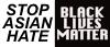 #StopAsianHate #BlackLivesMatter